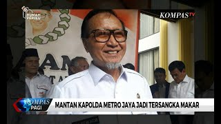 Video Eks Kapolda Metro Jaya Jadi Tersangka Dugaan Makar, Inilah Sosok Sofjan Jacob MP3, 3GP, MP4, WEBM, AVI, FLV September 2019