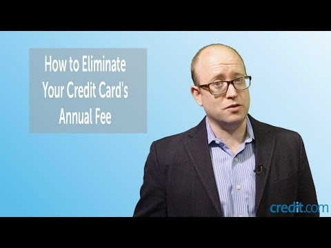 How to Eliminate Your Credit Card's Annual Fee