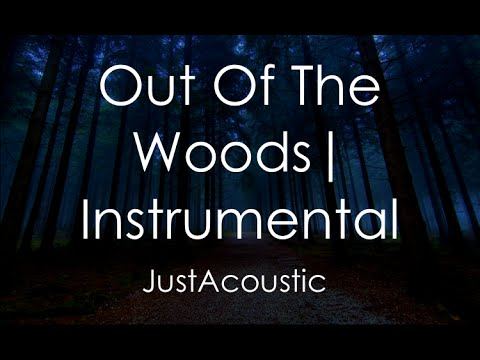 Out Of The Woods - Taylor Swift (Acoustic Instrumental)