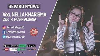 Video Nella Kharisma - Separo Nyowo (Official Music Video) MP3, 3GP, MP4, WEBM, AVI, FLV Januari 2019