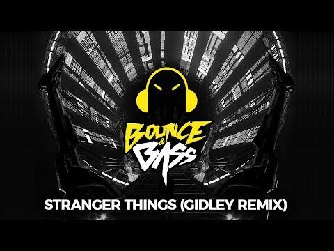 Stranger Things (GIDLEY Remix)