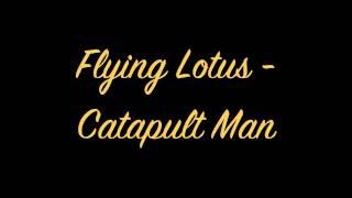 Flying Lotus - Catapult Man OFFICIAL FULL (HQ)