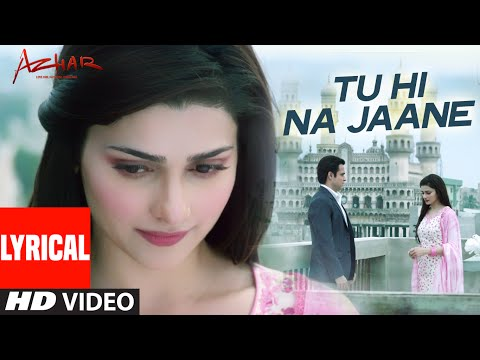 Tu Hi Na Jaane  LYRICAL Video | AZHAR | Emraan Hashmi, Nargis, Prachi | Tseries |