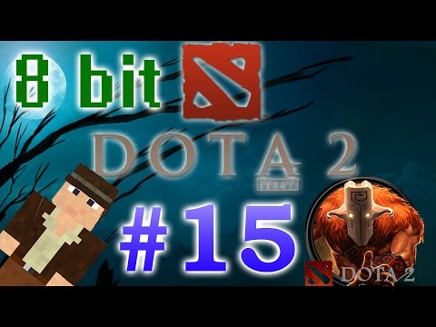 Играем в Dota 2 8bit (15 серия)