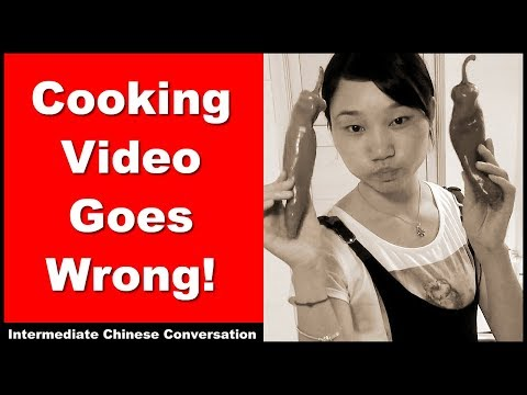 Cooking Video Goes Wrong! - Chinese Listening Practice | Chinese Conversation