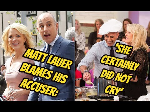 Matt Lauer Blames His Accuser: 'She Certainly Did Not Cry'