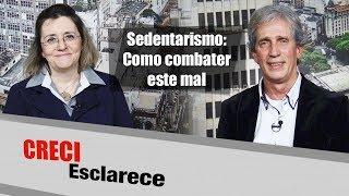 18 de agosto de 2017CRECI Esclarece 305 - Sedentarismo: Como combater este malApresentação: Sonia Servilheira (Jornalista)Convidado: José Rubens D´Elia (Preparador físico)