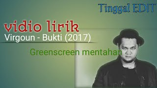 Download Lagu Vidio Lirik seperti Virgoun - Bukti (Green Screen) Mp3