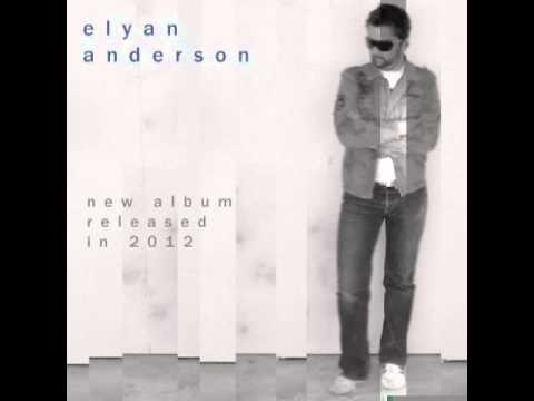 Elyan Anderson - 'It's a matter of time' song - New Album coming in 2012