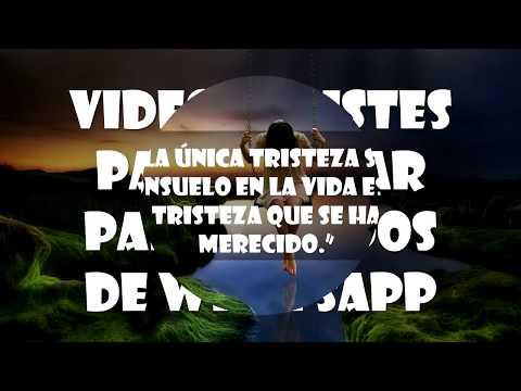 Frases tristes - Vídeos Tristes para llorar para estados de Whatsapp.