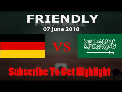 Germany vs Saudi Arabia - All Goals & Extended Highlights 08/06/2018