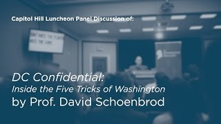 Click to play: Panel Discussion of DC Confidential: Inside the Five Tricks of Washington by Prof. David Schoenbrod - Event Audio/Video