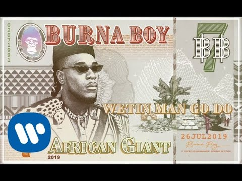Burna Boy - Wetin Man Go Do [Official Audio]