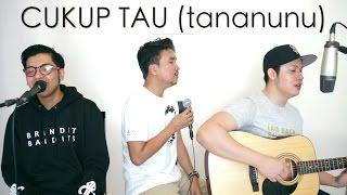 Video CUKUP TAU (tananunu) - Rizky Febian (LIVE Cover) Ajay | Ian | Oskar MP3, 3GP, MP4, WEBM, AVI, FLV Juli 2017