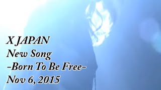 Video X JAPAN Born to be free -2015ver- 高音質 HD New song Next single  High-Quality Sound Subtitles MP3, 3GP, MP4, WEBM, AVI, FLV April 2019