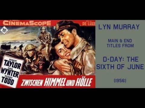 Lyn Murray: music from D-Day; the Sixth of June (1956)