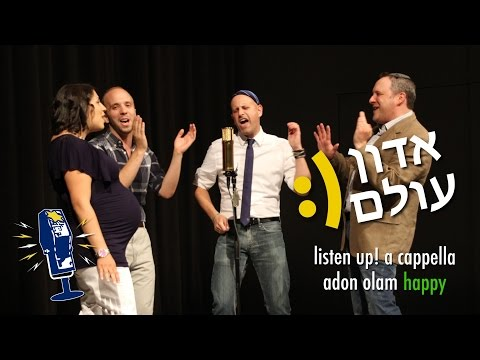 "adon - Music: ""Happy"" written by Pharrell Williams Lyrics: ""Adon Olam"" from traditional Jewish liturgy by Solomon ibn Gabirol (circa 11th century) Listen Up! is: Sh..."