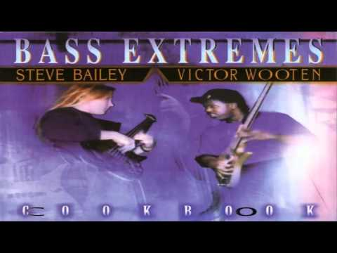 Steve Bailey and Victor Wooten – Bass Extremes: CookBook