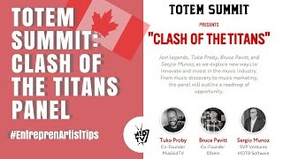 Clash of The Titans: 2017 Totem Summit Panel On The Future of The Music Industry [EPISODE]
