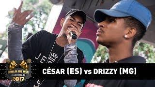 Video César [ES] vs Drizzy [MG] (Final) - DUELO DE MCS NACIONAL 2017 MP3, 3GP, MP4, WEBM, AVI, FLV Juli 2018