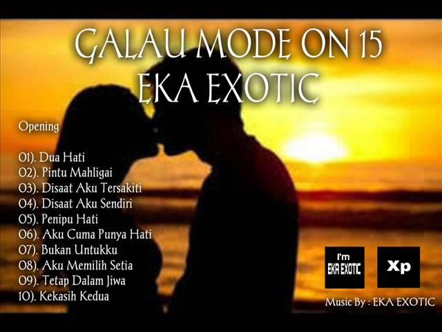 Galau mode on 15 eka exotic house music remix for House music remix