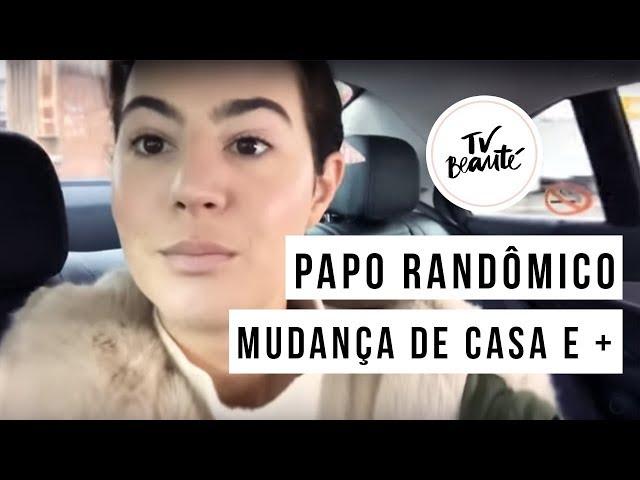 Papo randômico: mudança de casa e + - Victoria Ceridono