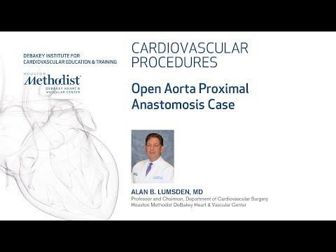 Open Aorta Proximal Anastomosis Case - Part 2 of 4 (ALAN B. LUMSDEN, MD)