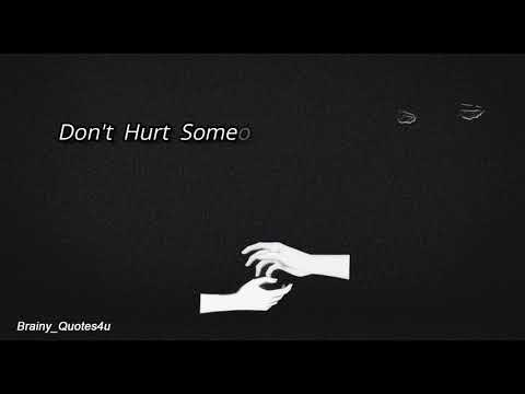 Brainy quotes - Don't Hurt someone
