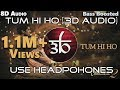 3D Audio | Tum Hi Ho | Aashiqui 2 | Bollywood Song In Real 3D | HQ