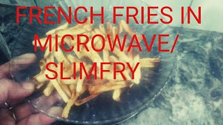 MICROWAVE/SLIMFRY ME FRENCH FRIES KAISE BNAYE