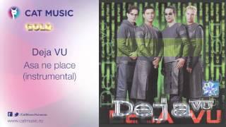 Deja VU - Asa ne place (instrumental)