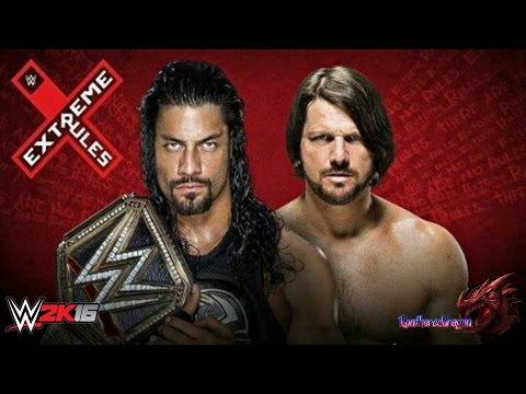 WWE2K16: Extreme Rules 2016: Roman Reigns vs AJ Styles [Full Match]