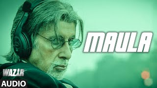 Download Video 'Maula' FULL SONG (Audio) | WAZIR | Amitabh Bachchan, Farhan Akhtar | Javed Ali | T-Series MP3 3GP MP4