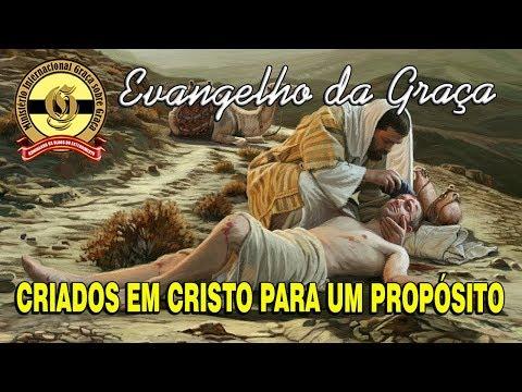 CRIADOS EM CRISTO PARA UM PROPÓSITO