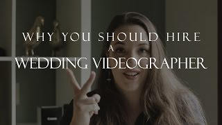Why You Should Hire A Wedding Videographer!