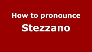 Stezzano Italy  City pictures : How to pronounce Stezzano (Italian/Italy) - PronounceNames.com