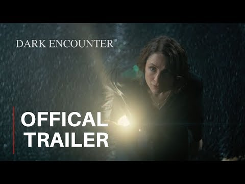 DARK ENCOUNTER – 2019 TRAILER