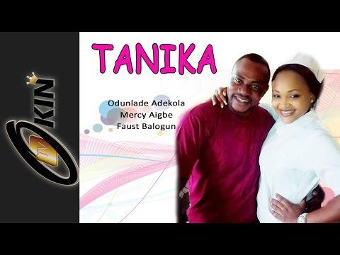 TANIKA | Latest Nollywood 2015 Movie | Odunlade Adekola Mercy Aigbe