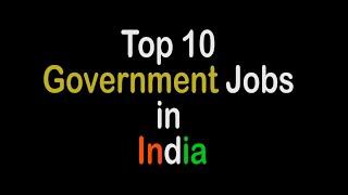 Video Top 10 Government Jobs in India MP3, 3GP, MP4, WEBM, AVI, FLV Juli 2018