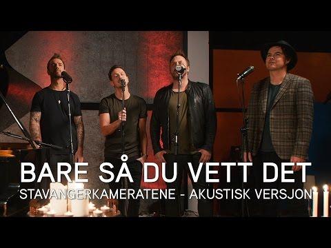 Stavangerkameratene - Bare så du vett det [akustisk] (Offisiell video)