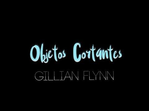 Objetos Cortantes - Gillian Flynn + (Objetos Cortantes, 2018) | PEDRO FONTES