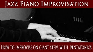 Jazz Piano lesson – improvise on giant steps with pentatonics