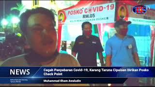 Cegah Penyebaran Covid-19, Karang Taruna Cipaisan Dirikan Posko Check Point (HARIANSIBER TV)