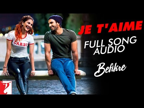 Je T'aime - Full Song Audio | Befikre | Vishal Dad