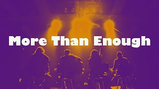 'More Than Enough' (MORE THAN ENOUGH - JPCC Worship Official Video)