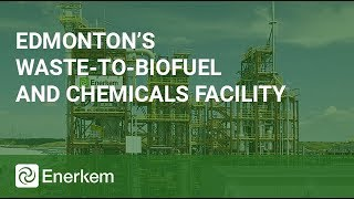 From Curb to Fuel:  Edmonton's Waste-to-Biofuels and Chemicals Facility