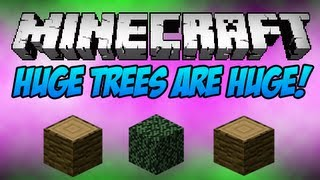 Minecraft: Huge Trees are HUGE! (Monday Mod Review)