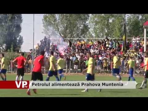 Petrolul alimentează Prahova Muntenia