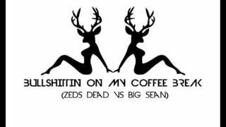 Thumbnail for The Jane Doze — Bullshittin On My Coffee Break (Zeds Dead vs. Big Sean)