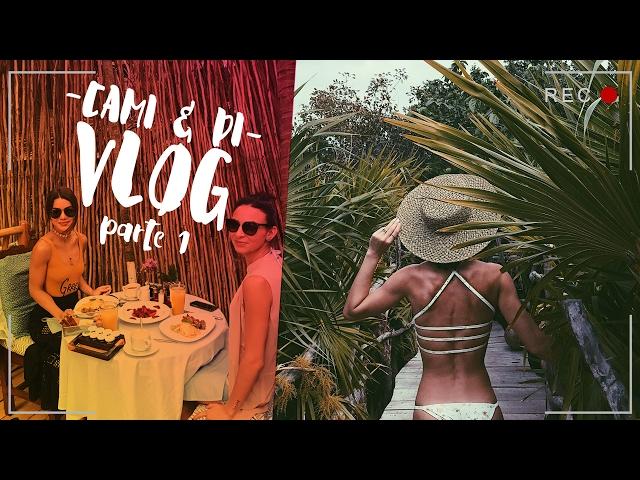 #CamiVlog: TULUM com a Di (Ep. 1 de 3) - Super Vaidosa
